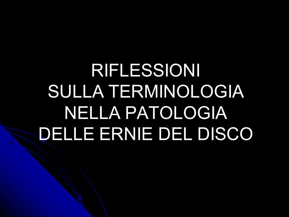 RIFLESSIONI SULLA TERMINOLOGIA NELLA PATOLOGIA DELLE ERNIE DEL DISCO