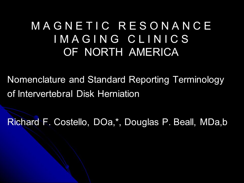 M A G N E T I C R E S O N A N C E I M A G I N G C L I N I C S OF NORTH AMERICA Nomenclature and Standard Reporting Terminology of Intervertebral Disk