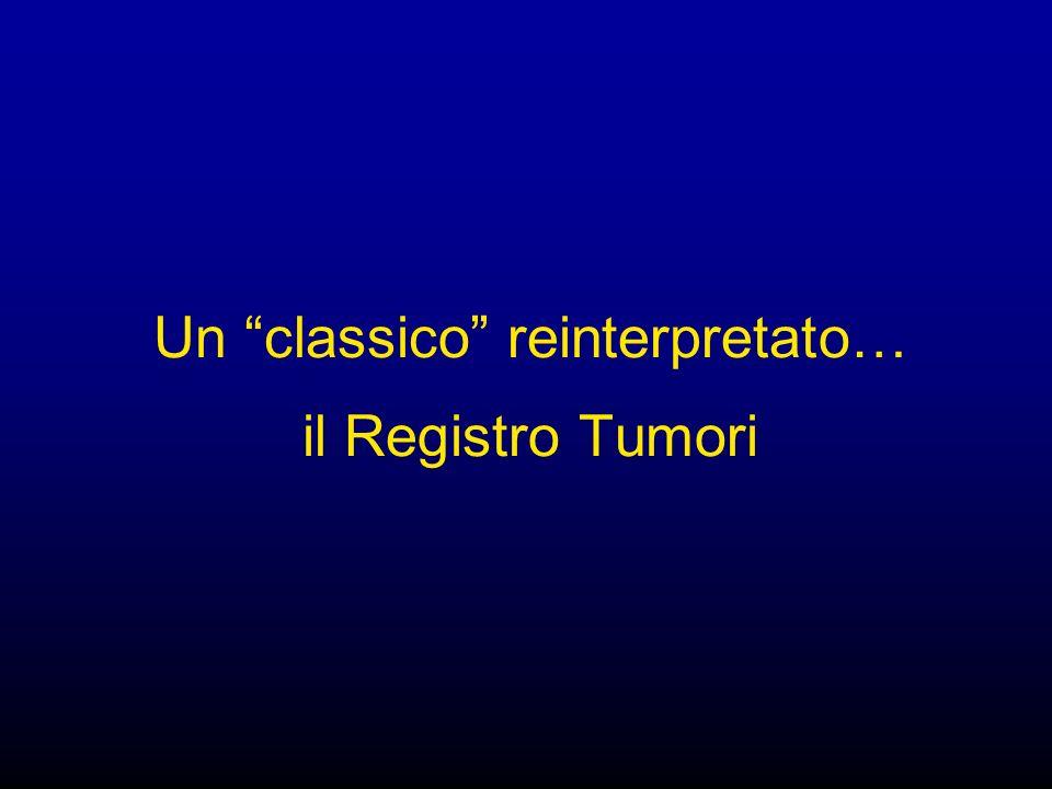 Un classico reinterpretato… il Registro Tumori