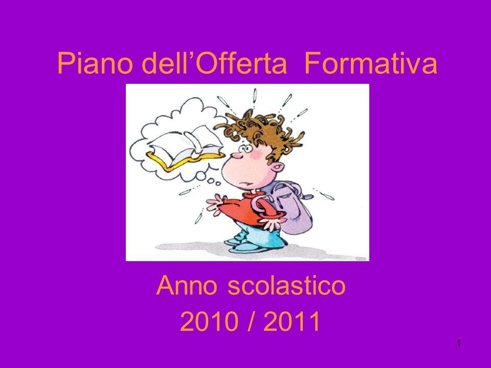 1 Piano dellOfferta Formativa Anno scolastico 2010 / 2011