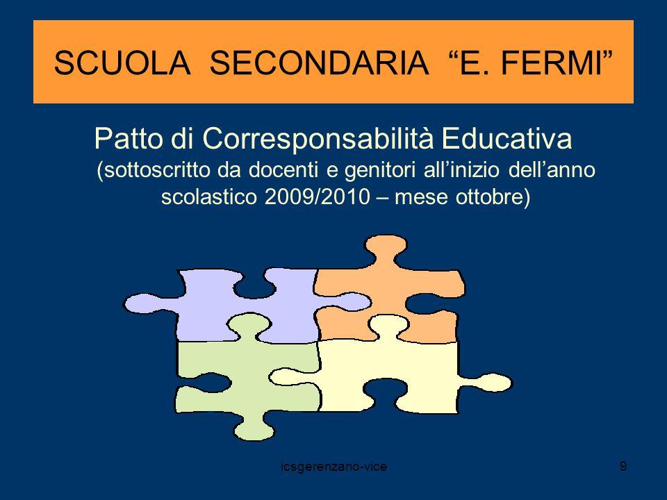 icsgerenzano-vice9 SCUOLA SECONDARIA E. FERMI Patto di Corresponsabilità Educativa (sottoscritto da docenti e genitori allinizio dellanno scolastico 2