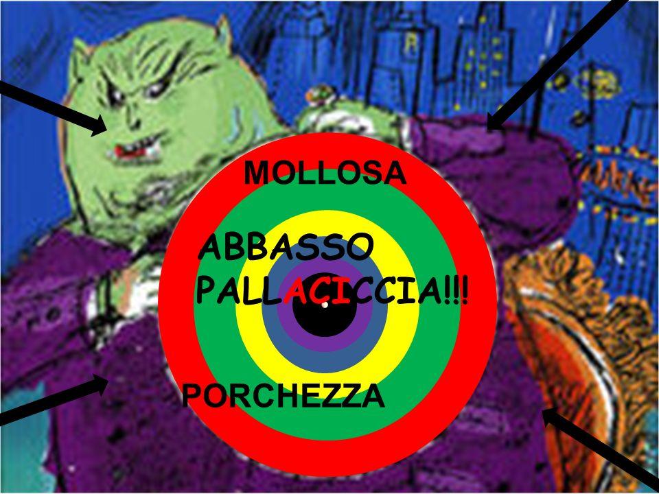 ABBASSO PALLACICCIA!!! MOLLOSA PORCHEZZA