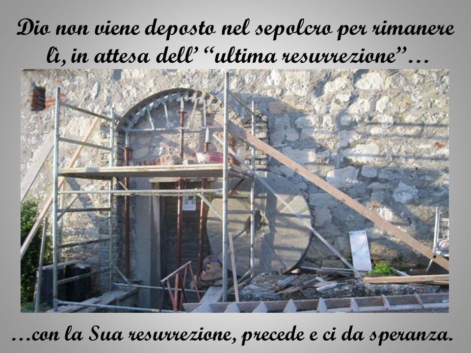Una dopo laltra...sosta dopo sosta... Ma ne mancava una: La quindicesima... La Resurrezione! Era necessario costruirla, e costruirla quanto prima
