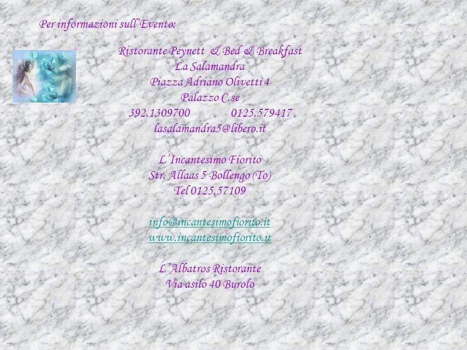 Ristorante Peynett & Bed & Breakfast La Salamandra Piazza Adriano Olivetti 4 Palazzo C.se 392.1309700 0125.579417 lasalamandra5@libero.it LIncantesimo Fiorito Str.