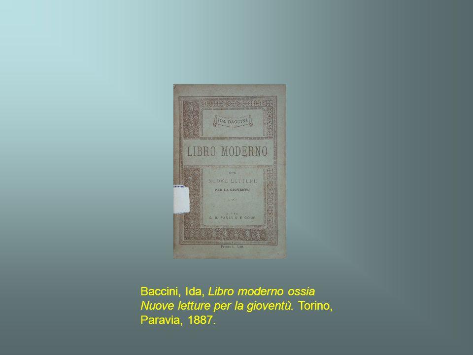 Baccini, Ida, Libro moderno ossia Nuove letture per la gioventù. Torino, Paravia, 1887.