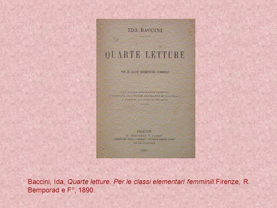 Baccini, Ida, Quarte letture. Per le classi elementari femminili.Firenze, R. Bemporad e F°, 1890.