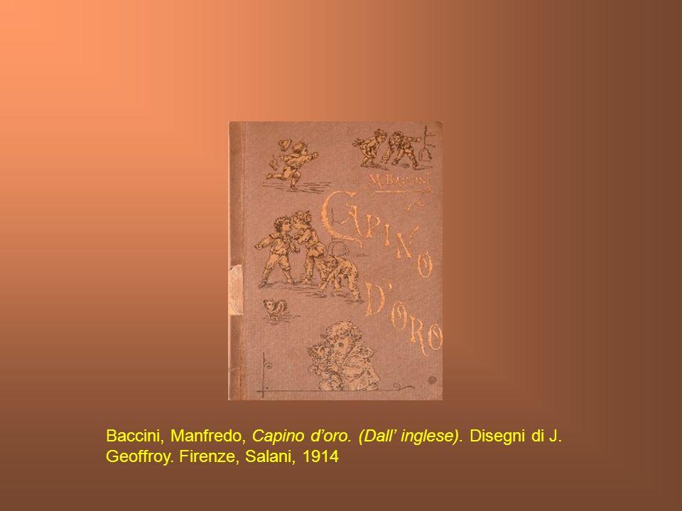 Baccini, Manfredo, Capino doro. (Dall inglese). Disegni di J. Geoffroy. Firenze, Salani, 1914