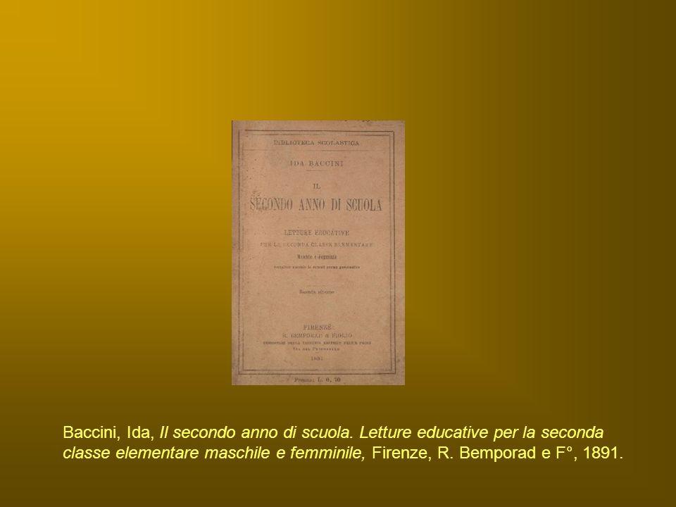 Baccini, Ida, Il secondo anno di scuola. Letture educative per la seconda classe elementare maschile e femminile, Firenze, R. Bemporad e F°, 1891.