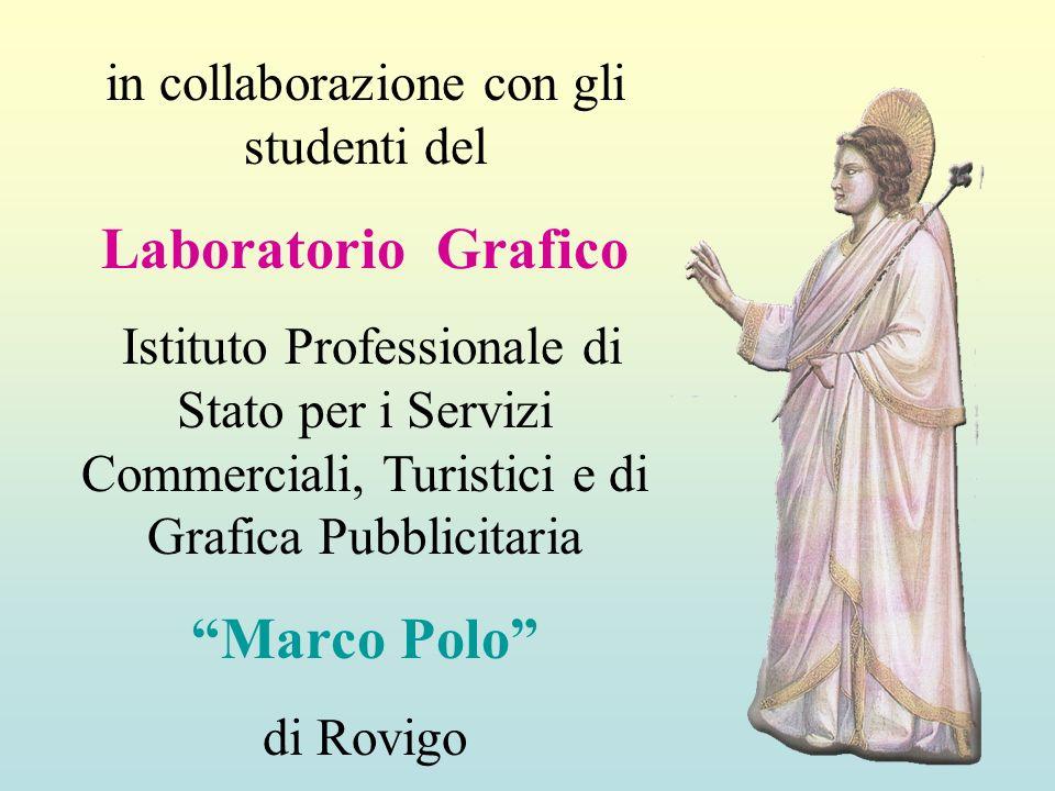 in collaborazione con gli studenti del Laboratorio Grafico Istituto Professionale di Stato per i Servizi Commerciali, Turistici e di Grafica Pubblicitaria Marco Polo di Rovigo