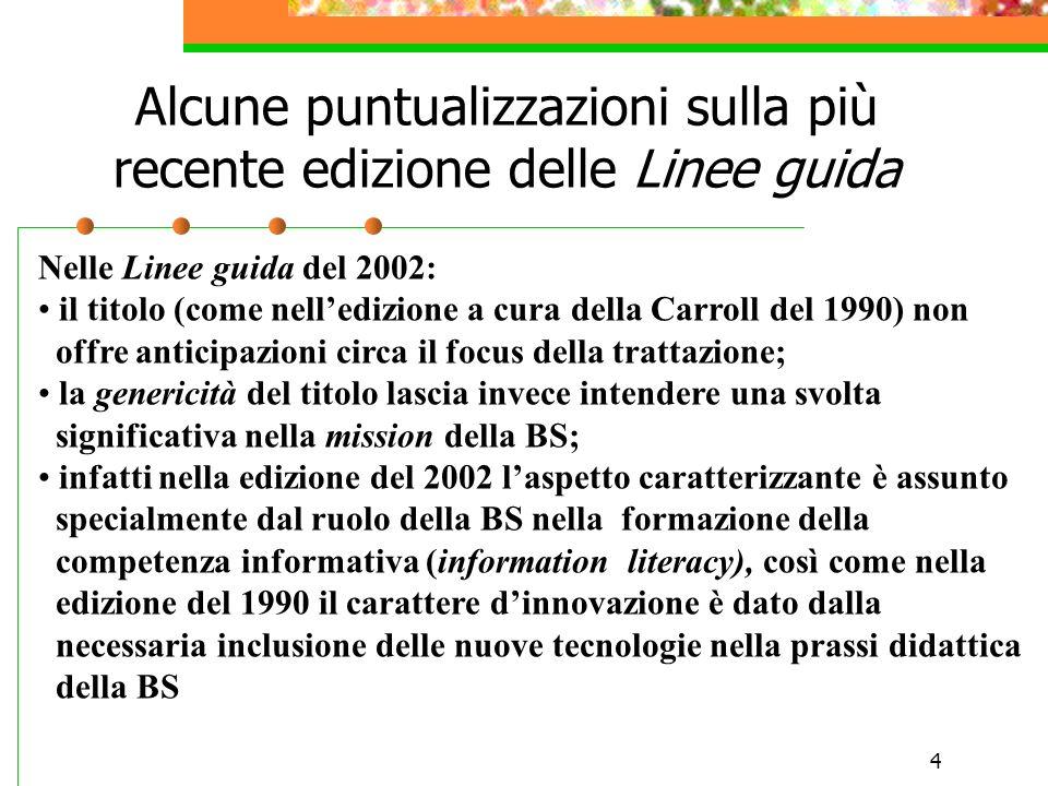 4 Alcune puntualizzazioni sulla più recente edizione delle Linee guida Nelle Linee guida del 2002: il titolo (come nelledizione a cura della Carroll d