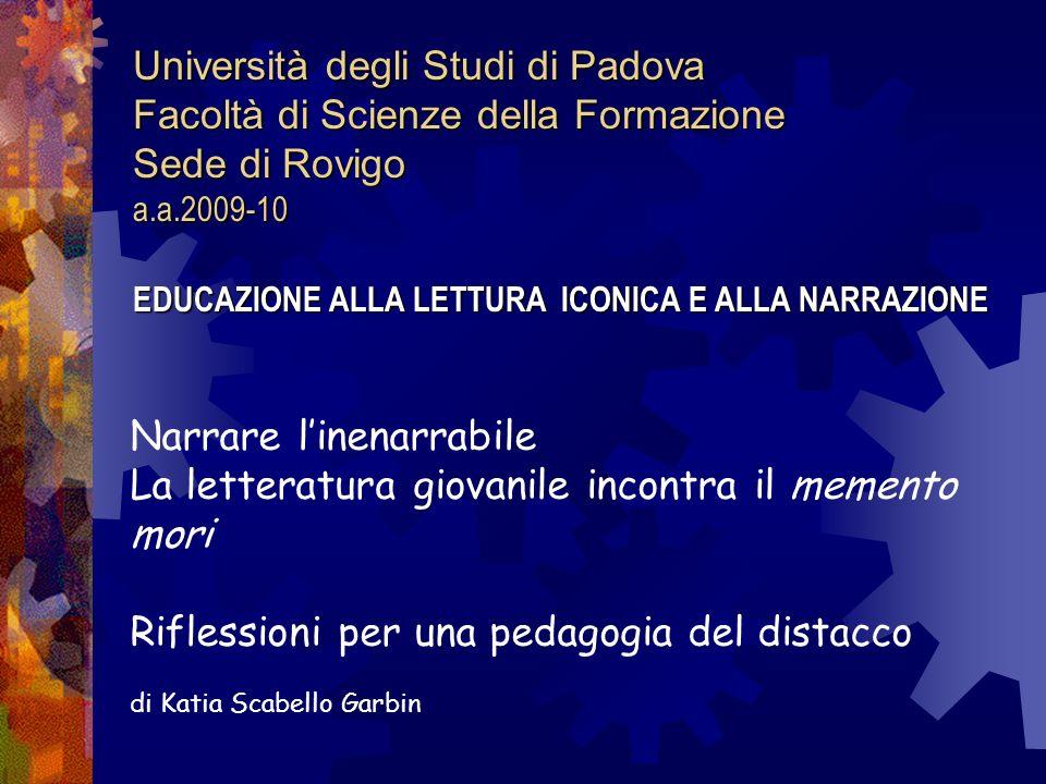 Narrare linenarrabile La letteratura giovanile incontra il memento mori Riflessioni per una pedagogia del distacco di Katia Scabello Garbin Università