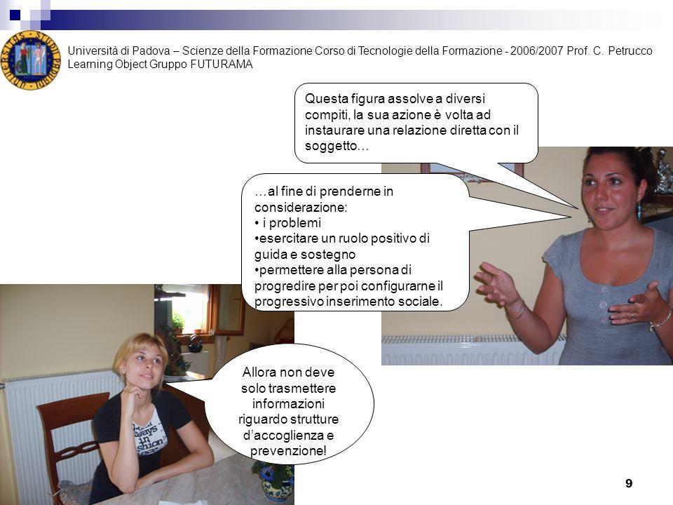 9 Allora non deve solo trasmettere informazioni riguardo strutture daccoglienza e prevenzione! Questa figura assolve a diversi compiti, la sua azione