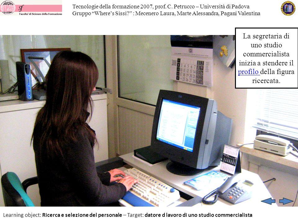 Tecnologie della formazione 2007, prof.C. Petrucco – Università di Padova Gruppo Wheres Sissi.
