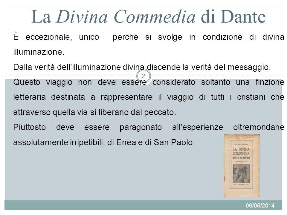 La Divina Commedia di Dante È eccezionale, unico perché si svolge in condizione di divina illuminazione.