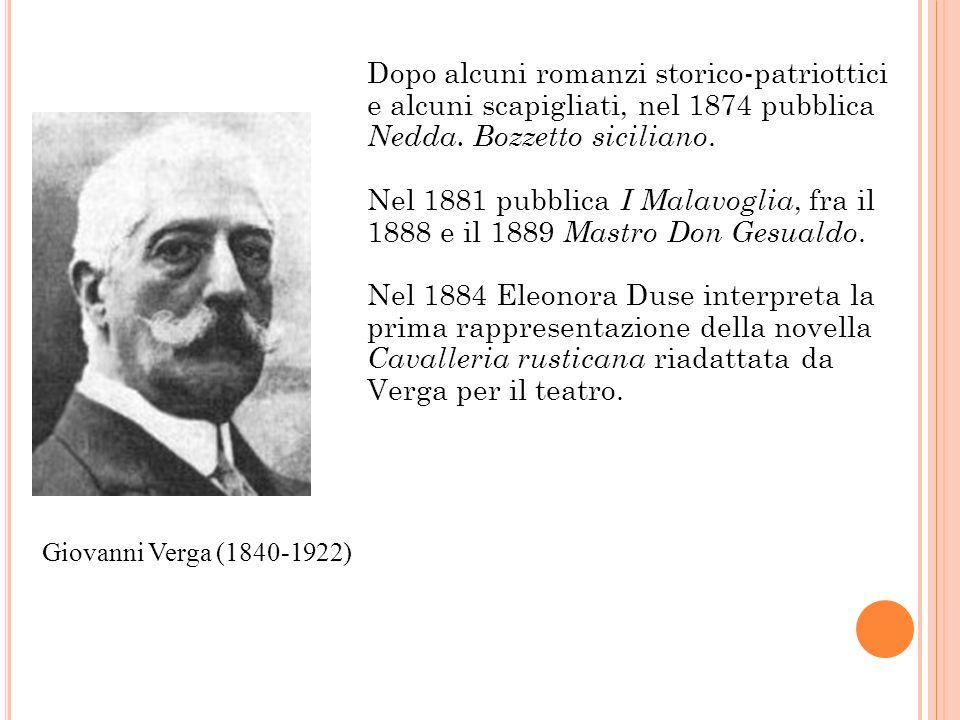 Dopo alcuni romanzi storico-patriottici e alcuni scapigliati, nel 1874 pubblica Nedda. Bozzetto siciliano. Nel 1881 pubblica I Malavoglia, fra il 1888