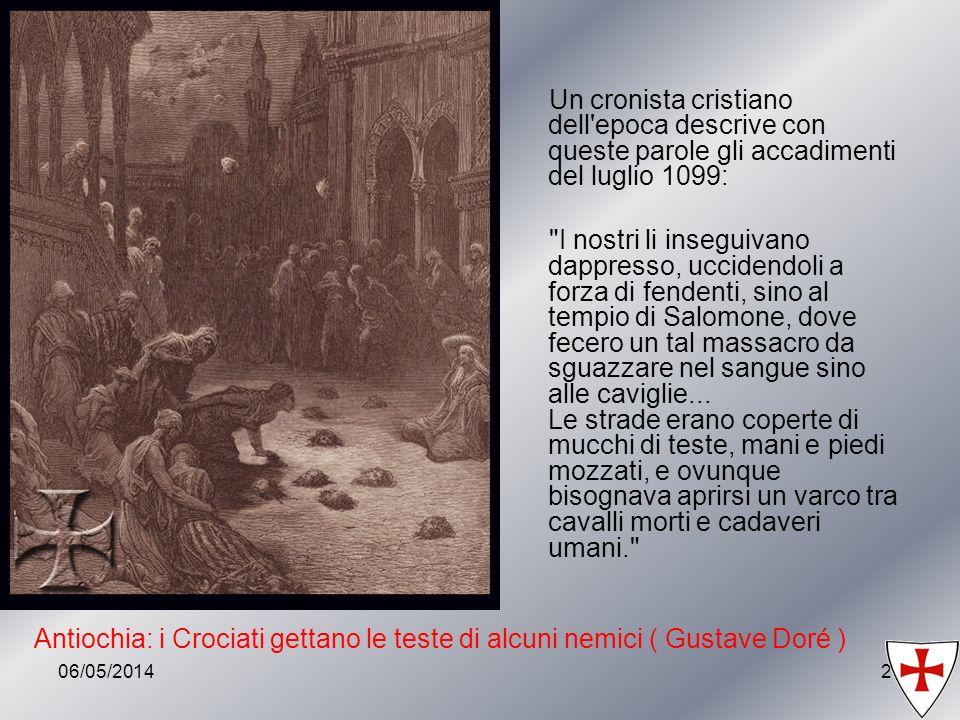 06/05/201421 Un cronista cristiano dell'epoca descrive con queste parole gli accadimenti del luglio 1099: