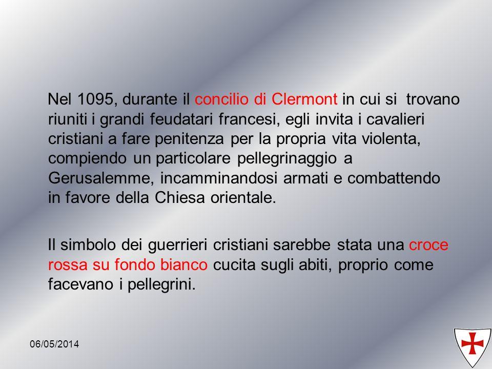 06/05/20148 Nel 1095, durante il concilio di Clermont in cui si trovano riuniti i grandi feudatari francesi, egli invita i cavalieri cristiani a fare
