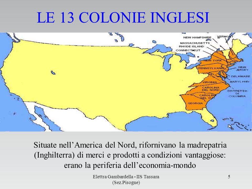 LE 13 COLONIE INGLESI Situate nellAmerica del Nord, rifornivano la madrepatria (Inghilterra) di merci e prodotti a condizioni vantaggiose: erano la pe