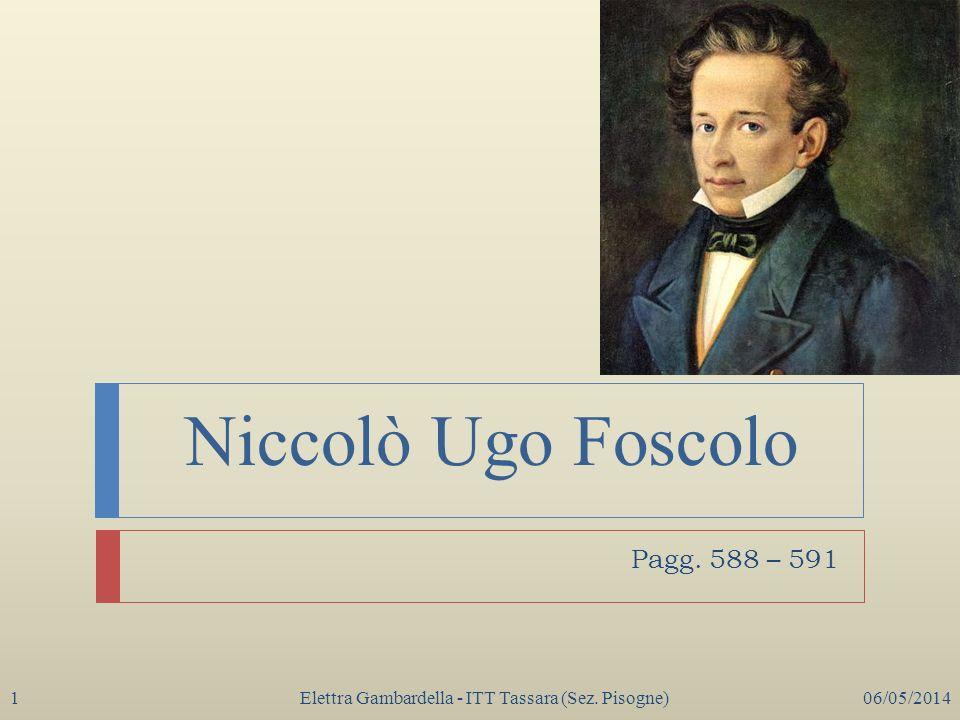 Niccolò Ugo Foscolo Elettra Gambardella - ITT Tassara (Sez. Pisogne)06/05/20141 Pagg. 588 – 591