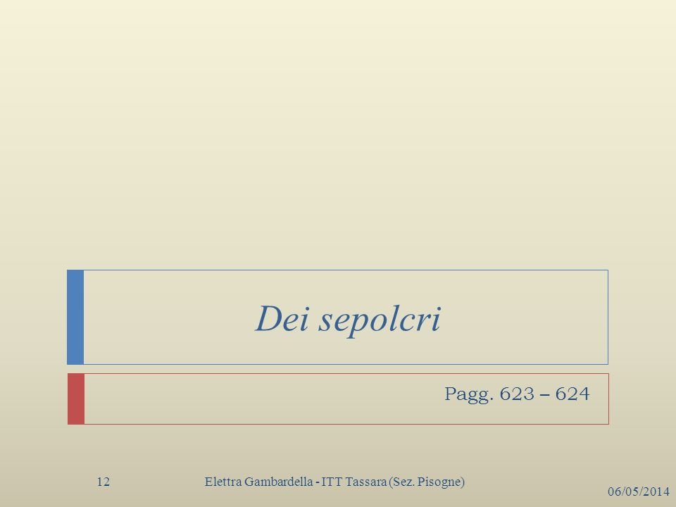 Dei sepolcri Elettra Gambardella - ITT Tassara (Sez. Pisogne) 06/05/2014 12 Pagg. 623 – 624