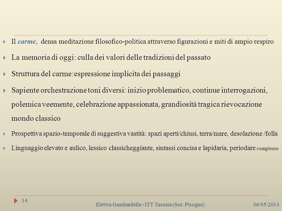 Elettra Gambardella - ITT Tassara (Sez. Pisogne) Il carme, densa meditazione filosofico-politica attraverso figurazioni e miti di ampio respiro La mem