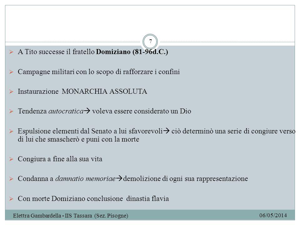 06/05/2014 Elettra Gambardella - IIS Tassara (Sez.Pisogne) 8 La dinastia flavia detenne il potere del 69d.C.