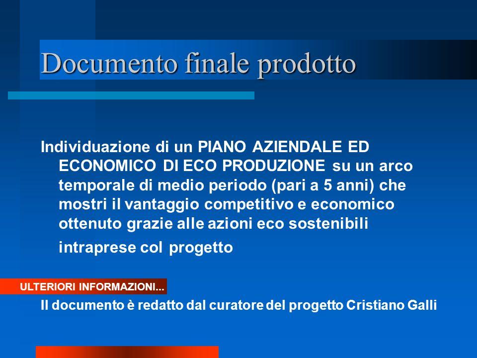 Documento finale prodotto Individuazione di un PIANO AZIENDALE ED ECONOMICO DI ECO PRODUZIONE su un arco temporale di medio periodo (pari a 5 anni) ch
