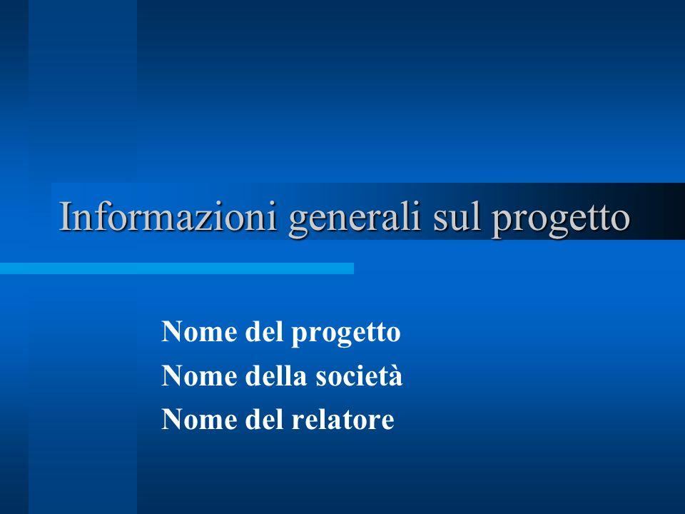 Informazioni generali sul progetto Nome del progetto Nome della società Nome del relatore