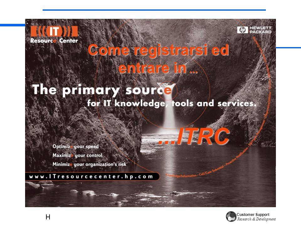 Customer Support Research & Development Avviare il browser e digitare l`URL www.ITResourcecenter.hp.com Avviare il browser e digitare l`URL www.ITResourcecenter.hp.com Prime operazioni da effettuare
