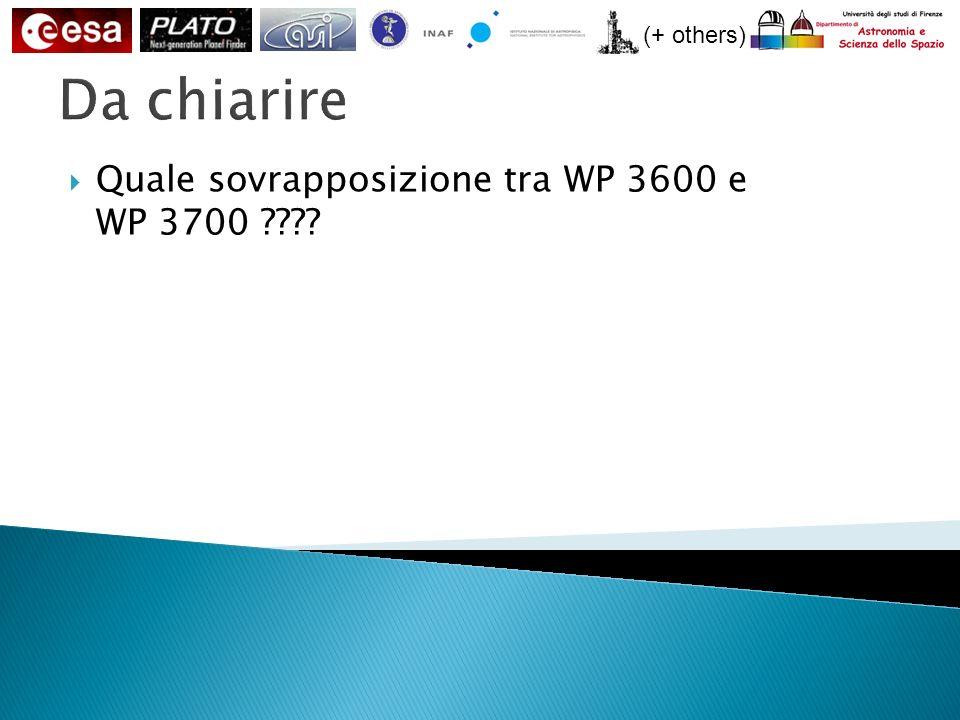 (+ others) Da chiarire Quale sovrapposizione tra WP 3600 e WP 3700 ????