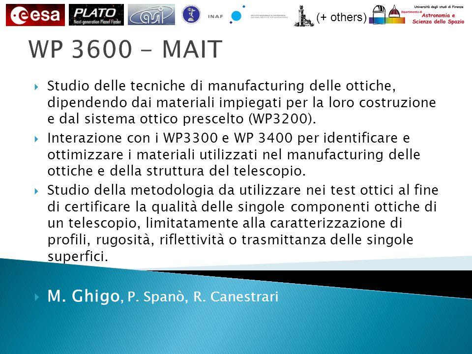 (+ others) WP 3600 - MAIT Studio delle tecniche di manufacturing delle ottiche, dipendendo dai materiali impiegati per la loro costruzione e dal sistema ottico prescelto (WP3200).