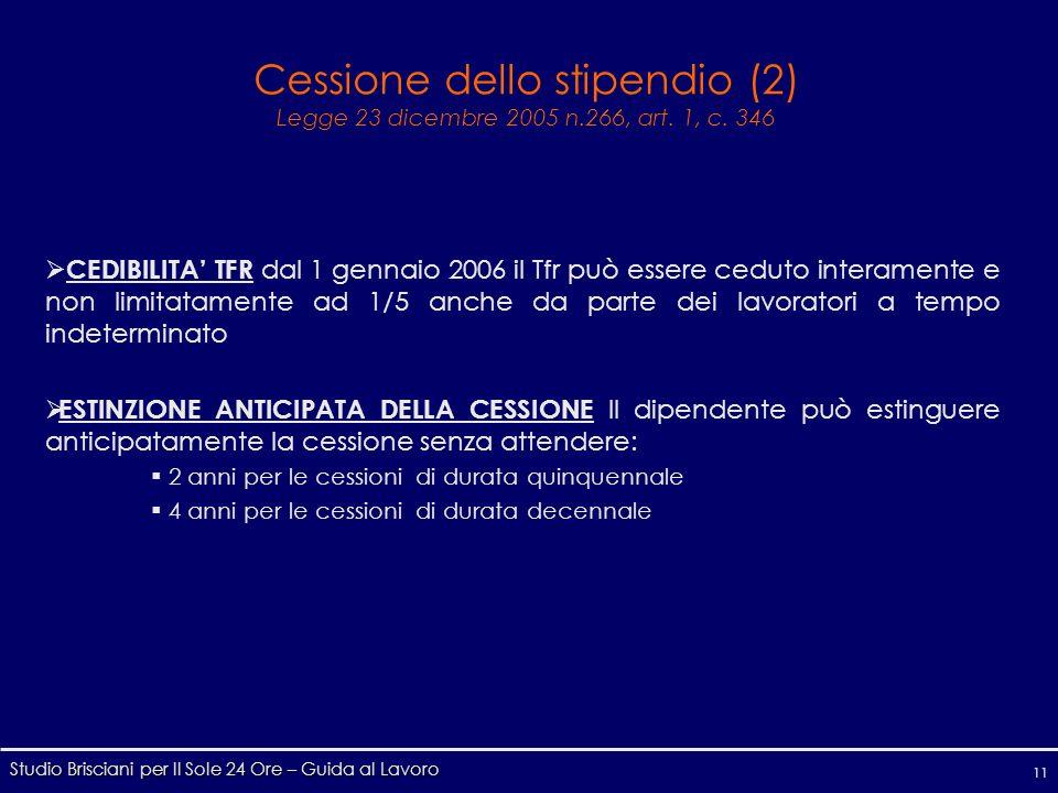 Studio Brisciani per Il Sole 24 Ore – Guida al Lavoro 11 Cessione dello stipendio (2) Legge 23 dicembre 2005 n.266, art.