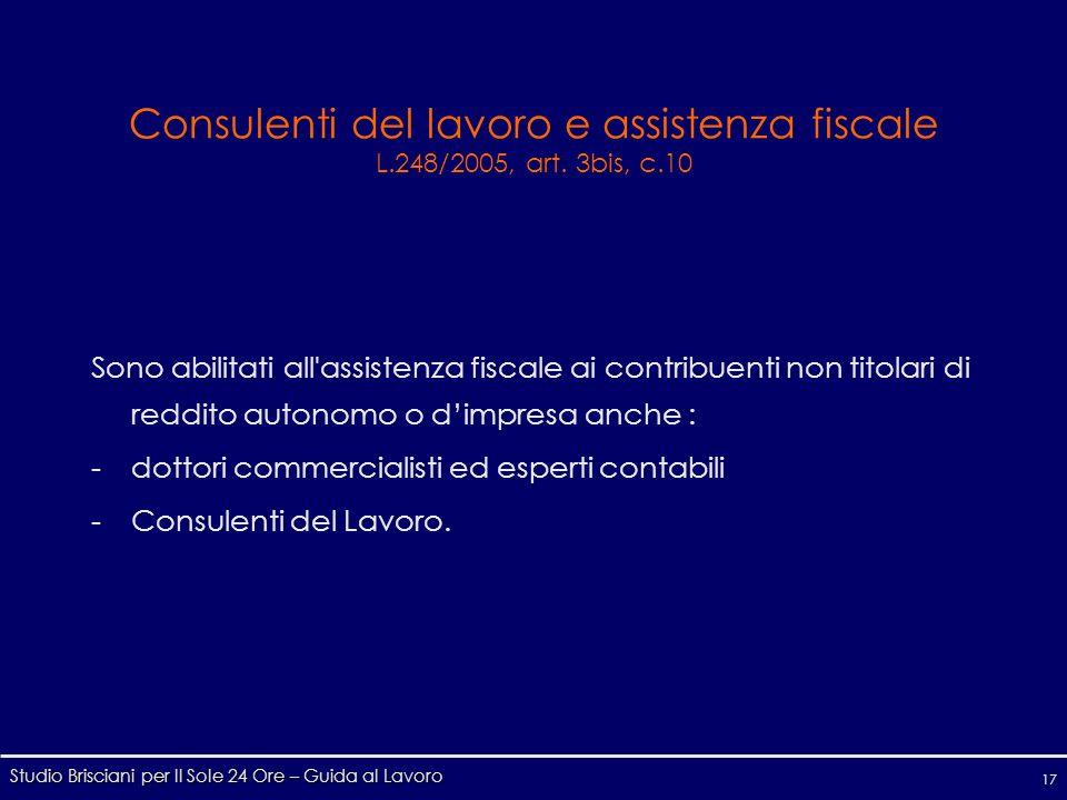 Studio Brisciani per Il Sole 24 Ore – Guida al Lavoro 17 Consulenti del lavoro e assistenza fiscale L.248/2005, art.