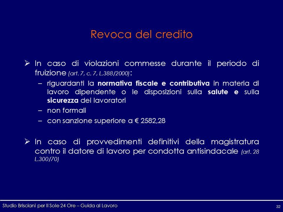 Studio Brisciani per Il Sole 24 Ore – Guida al Lavoro 32 Revoca del credito In caso di violazioni commesse durante il periodo di fruizione (art.