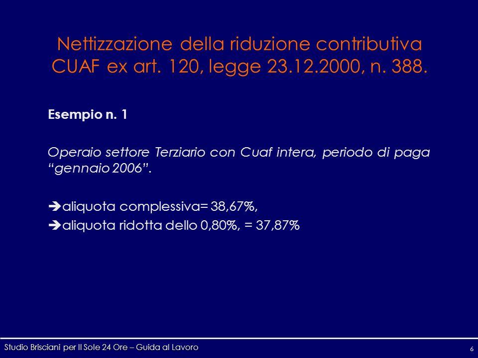 Studio Brisciani per Il Sole 24 Ore – Guida al Lavoro 6 Nettizzazione della riduzione contributiva CUAF ex art.