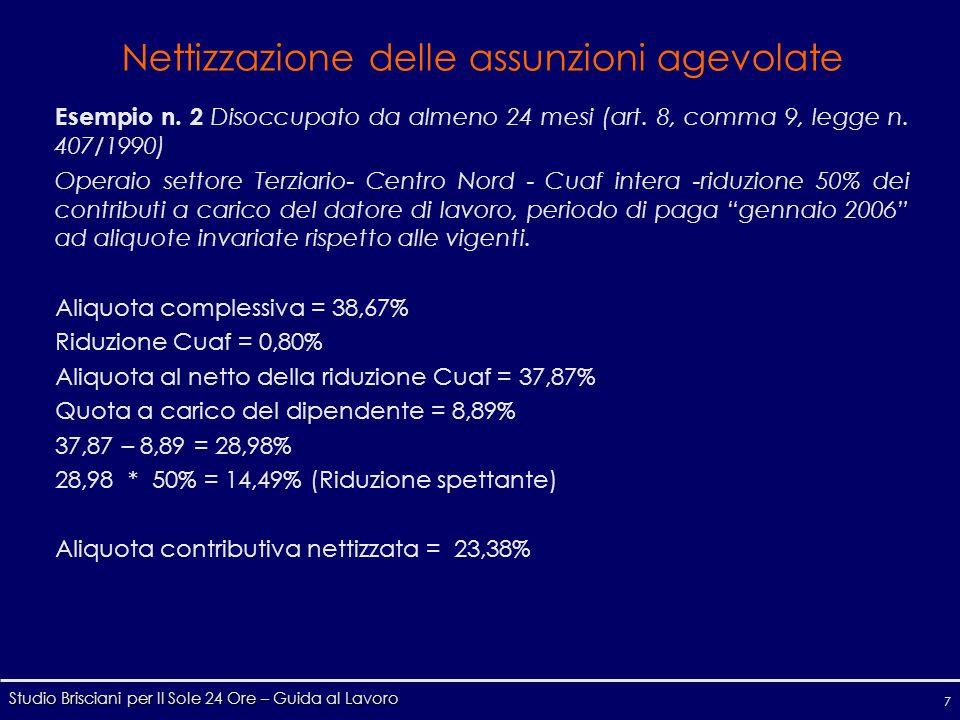 Studio Brisciani per Il Sole 24 Ore – Guida al Lavoro 7 Nettizzazione delle assunzioni agevolate Esempio n.