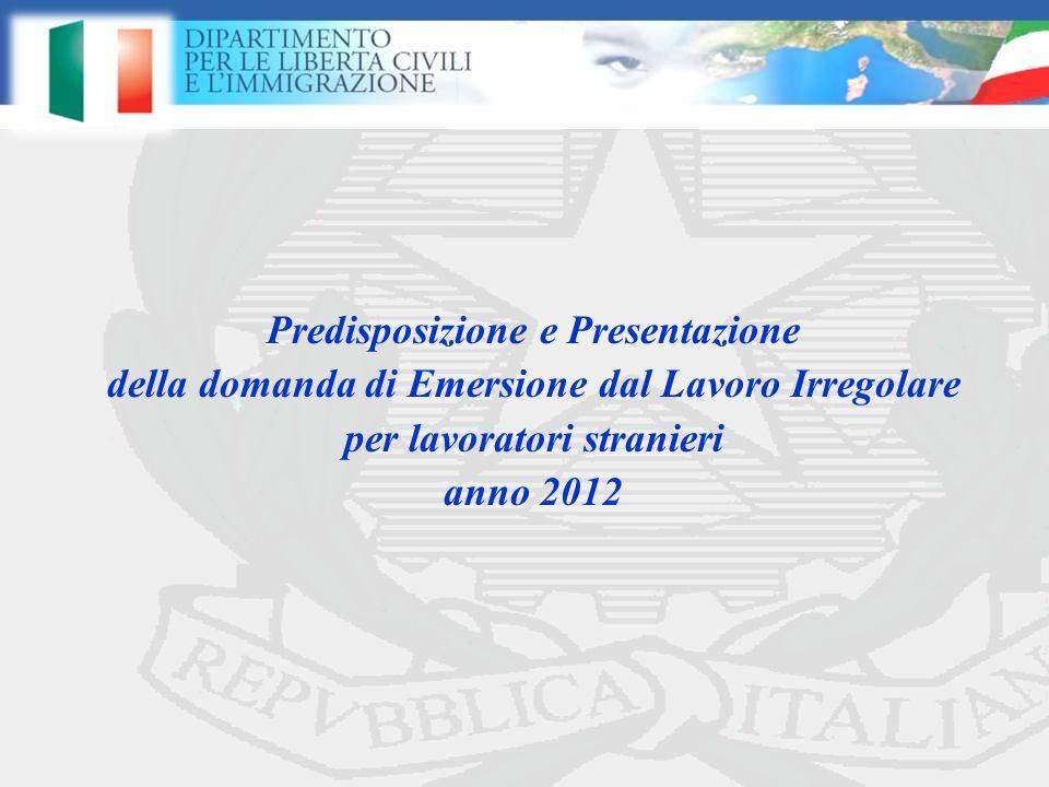 Predisposizione e Presentazione della domanda di Emersione dal Lavoro Irregolare per lavoratori stranieri anno 2012