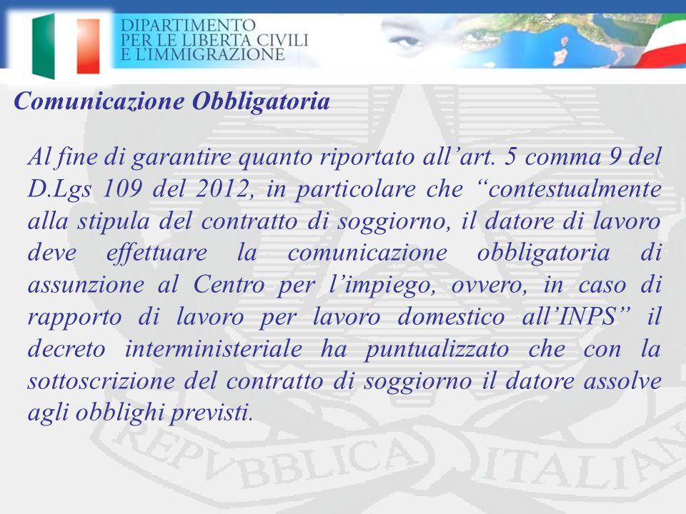 Al fine di garantire quanto riportato allart. 5 comma 9 del D.Lgs 109 del 2012, in particolare che contestualmente alla stipula del contratto di soggi
