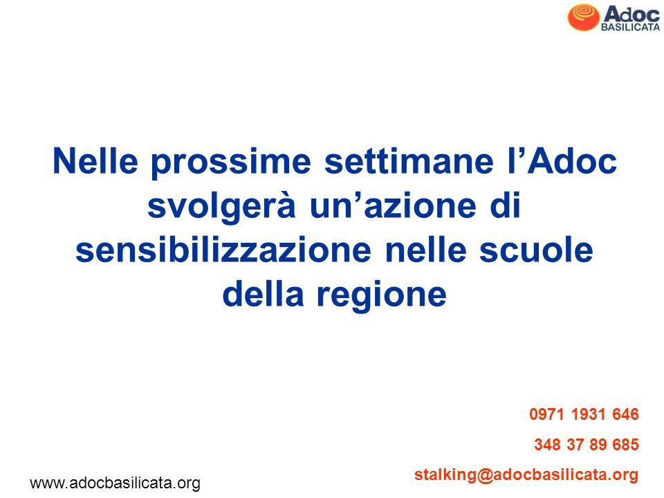 www.adocbasilicata.org 0971 1931 646 348 37 89 685 stalking@adocbasilicata.org Nelle prossime settimane lAdoc svolgerà unazione di sensibilizzazione n