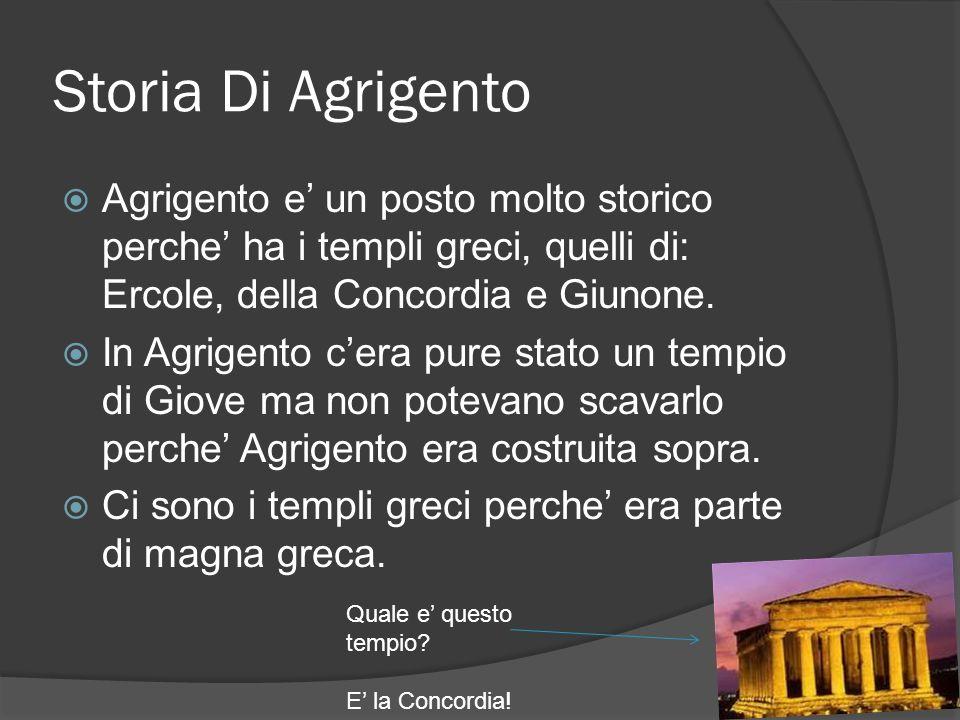 Storia Di Agrigento Agrigento e un posto molto storico perche ha i templi greci, quelli di: Ercole, della Concordia e Giunone.