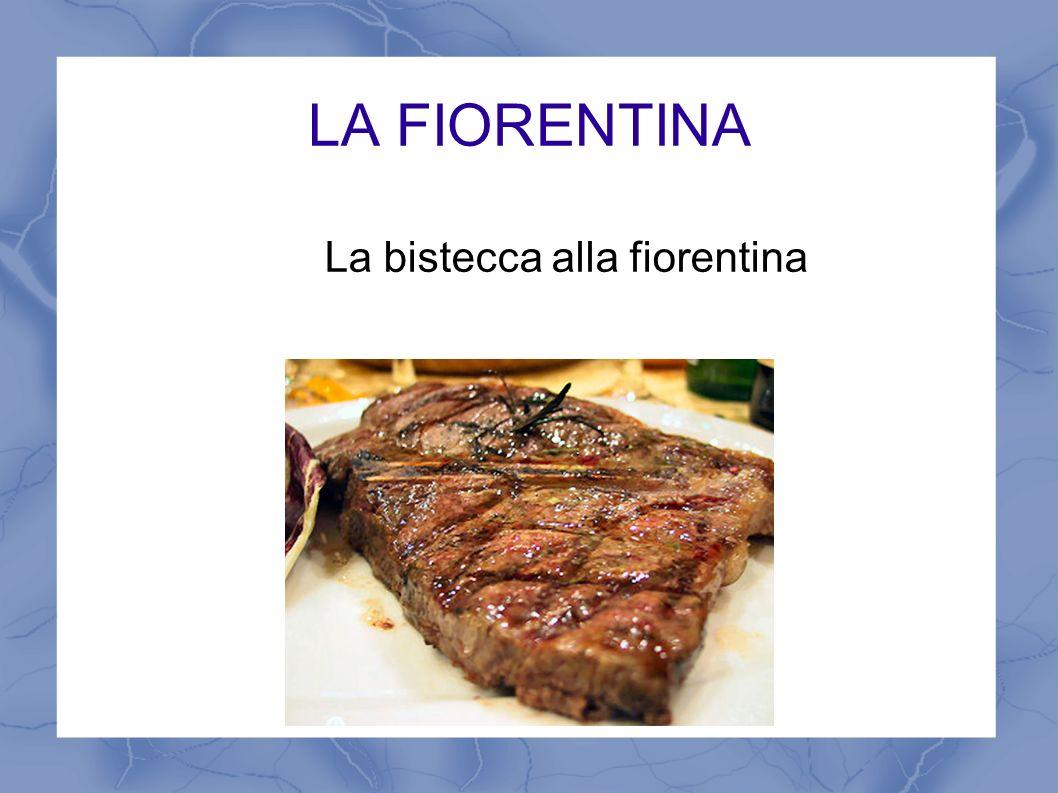 LA FIORENTINA La bistecca alla fiorentina