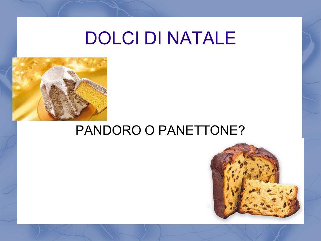 DOLCI DI NATALE PANDORO O PANETTONE?