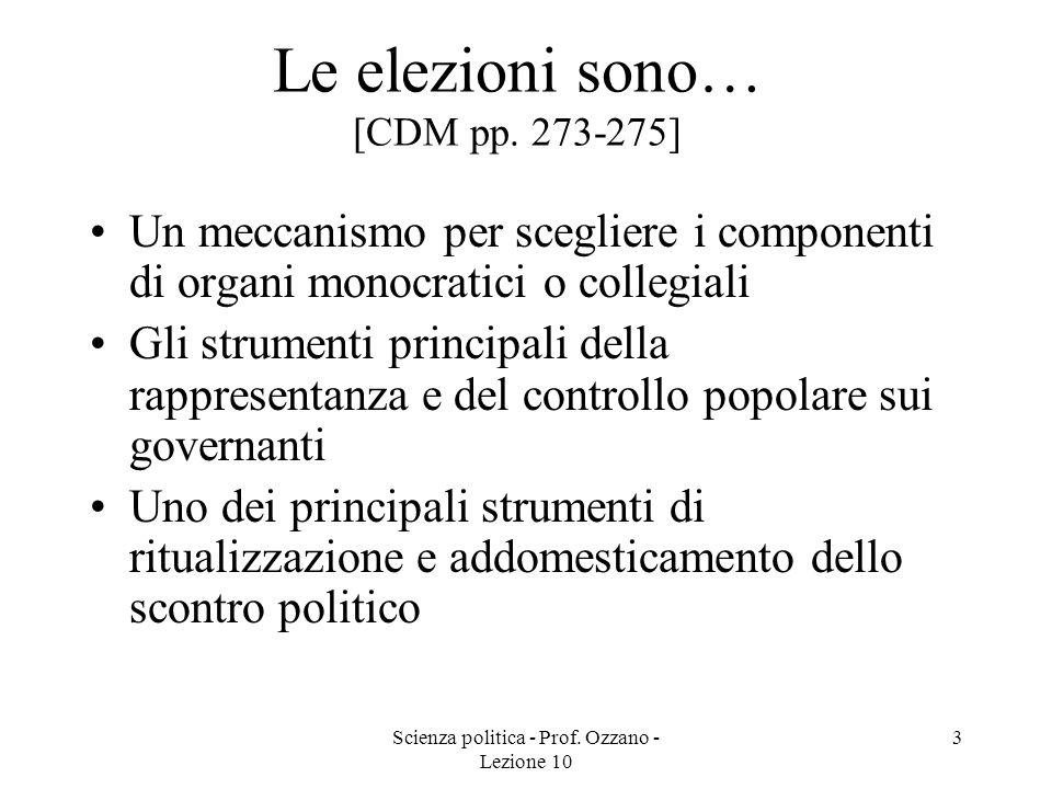 Scienza politica - Prof.Ozzano - Lezione 10 3 Le elezioni sono… [CDM pp.