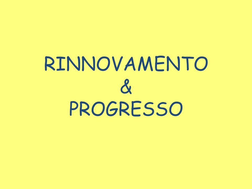 RINNOVAMENTO & PROGRESSO