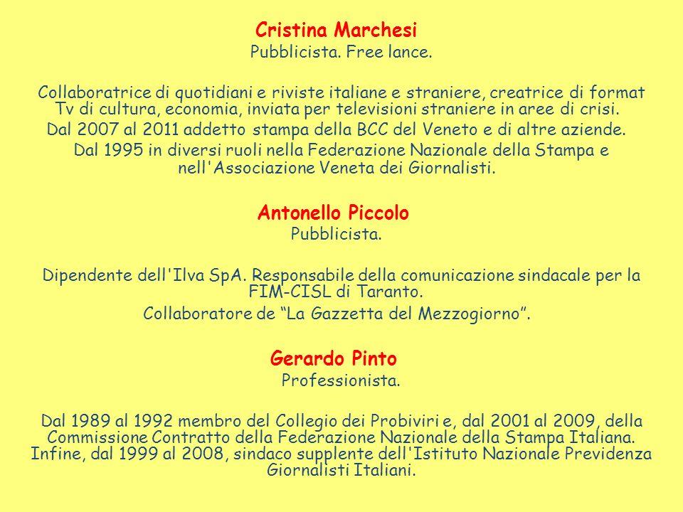 Cristina Marchesi Pubblicista. Free lance. Collaboratrice di quotidiani e riviste italiane e straniere, creatrice di format Tv di cultura, economia, i
