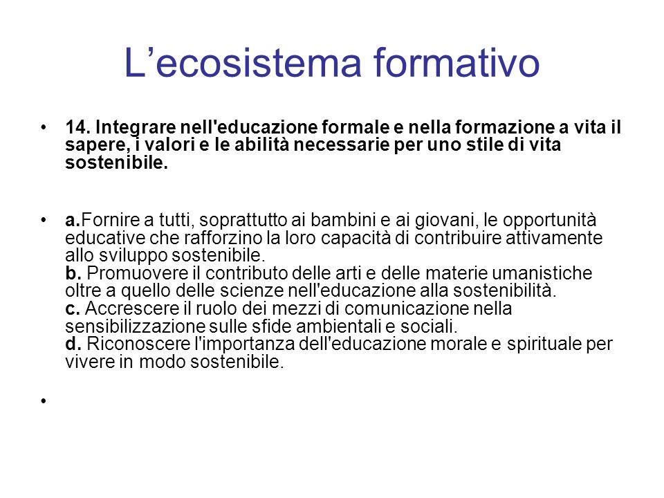 Lecosistema formativo 14. Integrare nell'educazione formale e nella formazione a vita il sapere, i valori e le abilità necessarie per uno stile di vit