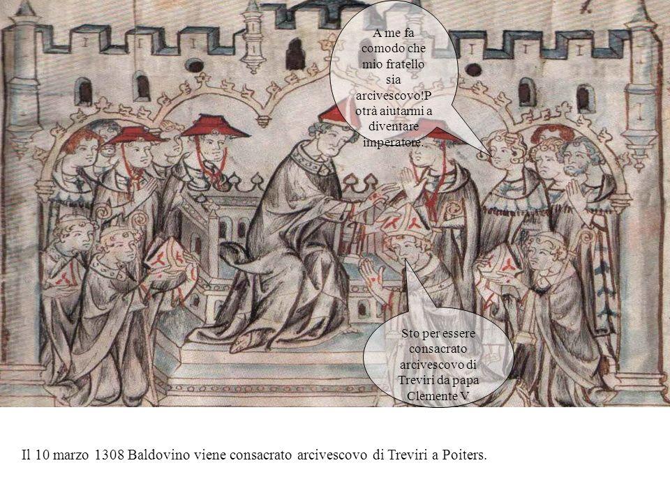 Enrico VII di Lussemburgo, Arrigo VII per i Romani, venne incoronato imperatore del Sacro romano impero nel 1308. Dopo la sua morte, il fratello Baldo