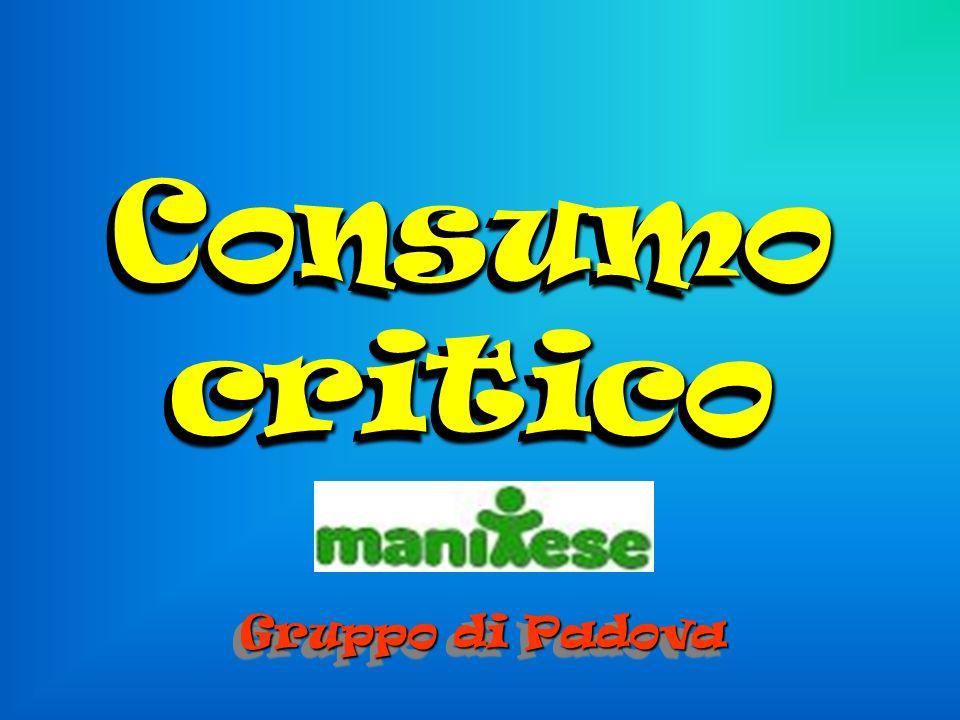 Consumo critico Consumo critico Gruppo di Padova