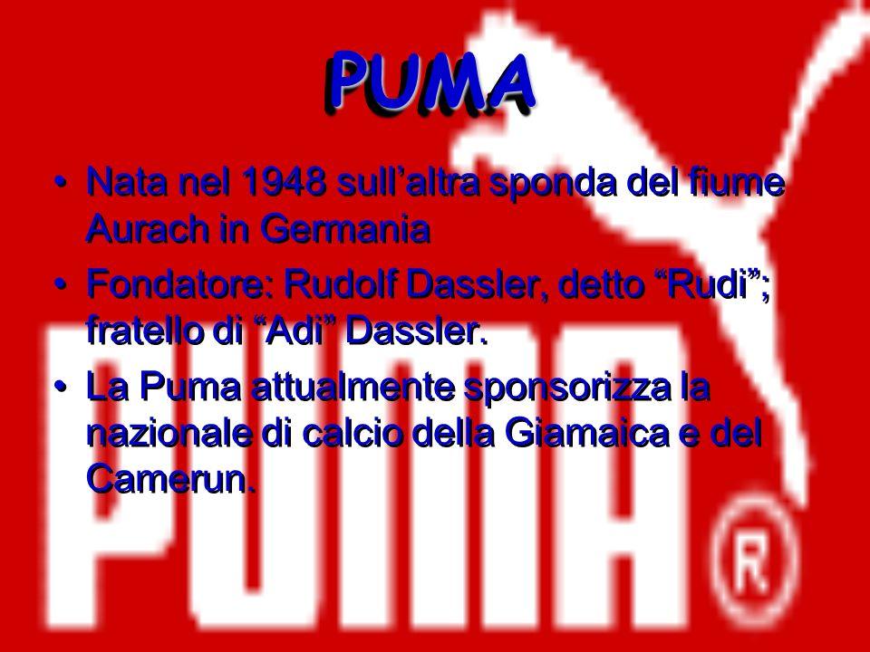 PUMAPUMA Nata nel 1948 sullaltra sponda del fiume Aurach in Germania Fondatore: Rudolf Dassler, detto Rudi; fratello di Adi Dassler. La Puma attualmen