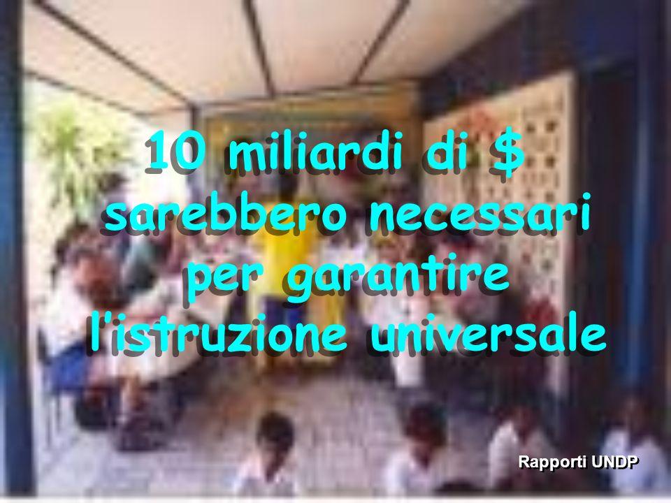 Rapporti UNDP 10 miliardi di $ sarebbero necessari per garantire listruzione universale